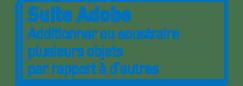 Suite Adobe | Additionner ou soustraire plusieurs objets par rapport à d'autres
