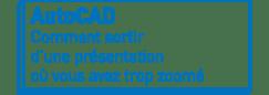 AutoCAD | Comment sortir d'une présentation où vous avez trop zoomé