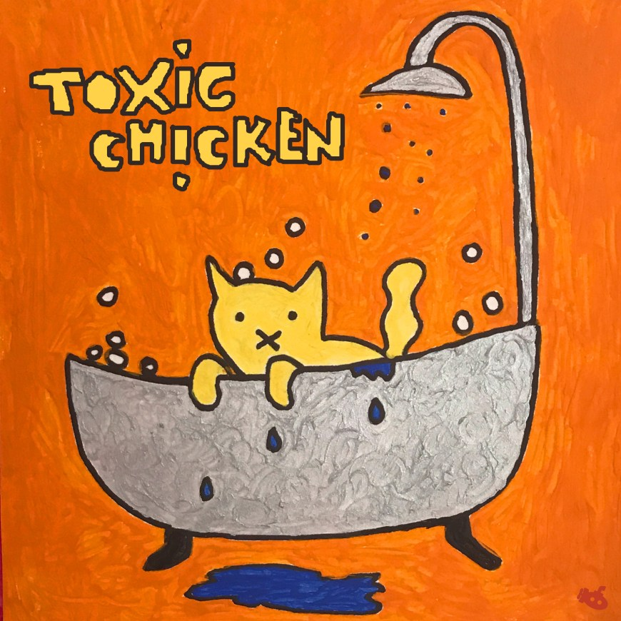 Toxic Chicken  – Wet Pussy