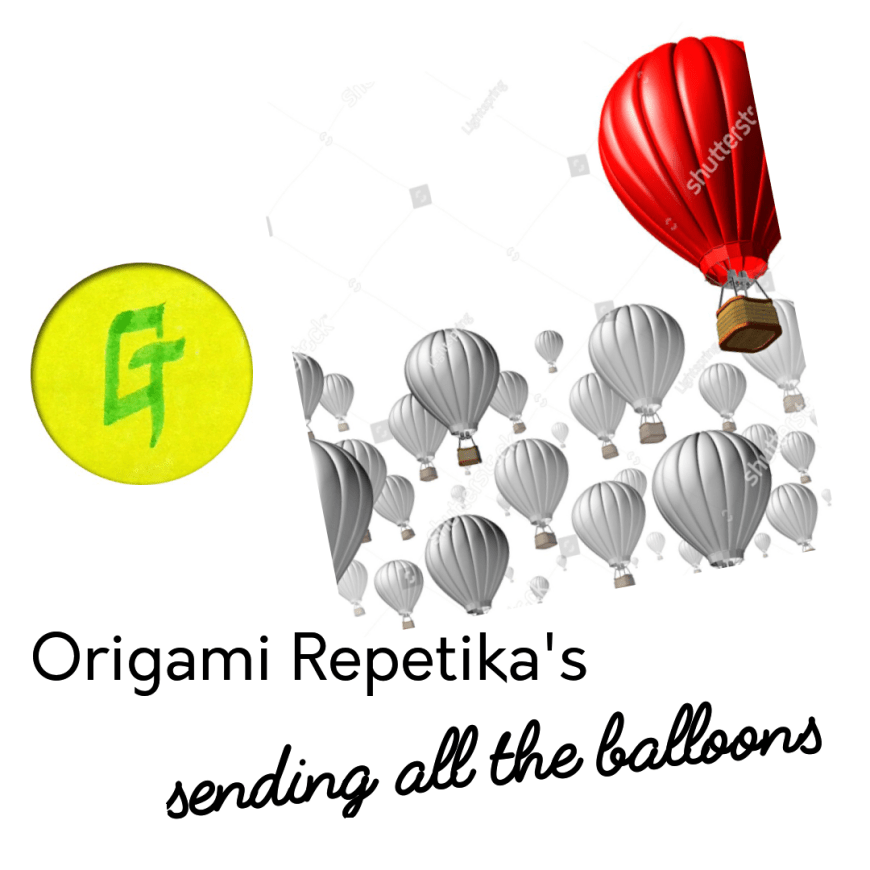 origami repetika  – sending all the balloons