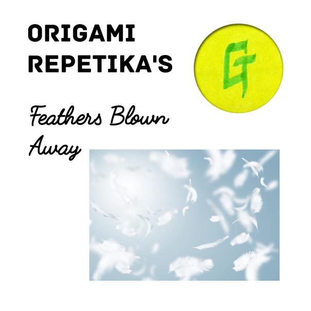 Origami Repetika  – Feathers Blown Away