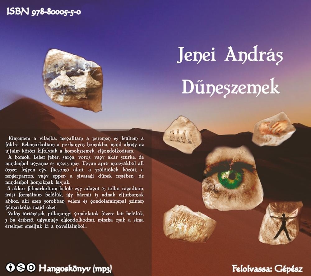 Jenei András: Dűneszemek (Válogatott novellák) - Hangoskönyv (mp3)