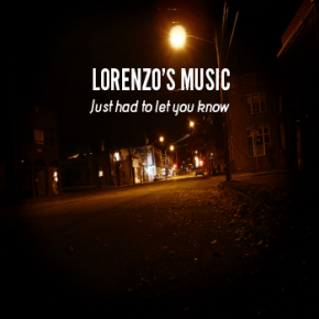 Just Had To Let You Know : Lorenzo's Music : Free Download ...