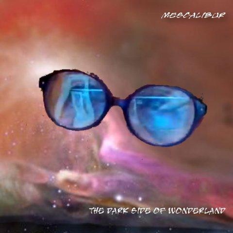 Mescalibur – The Dark Side Of The Wonderland