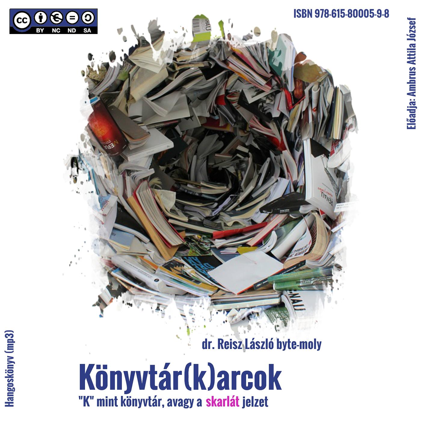"""Reisz László: Könyvtár(k)arcok. """"K"""" mint könyvtár, avagy a skarlát jelzet. - Hangoskönyv (mp3)"""