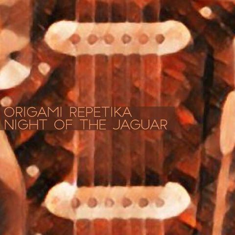 Origami Repetika – Night of the Jaguar