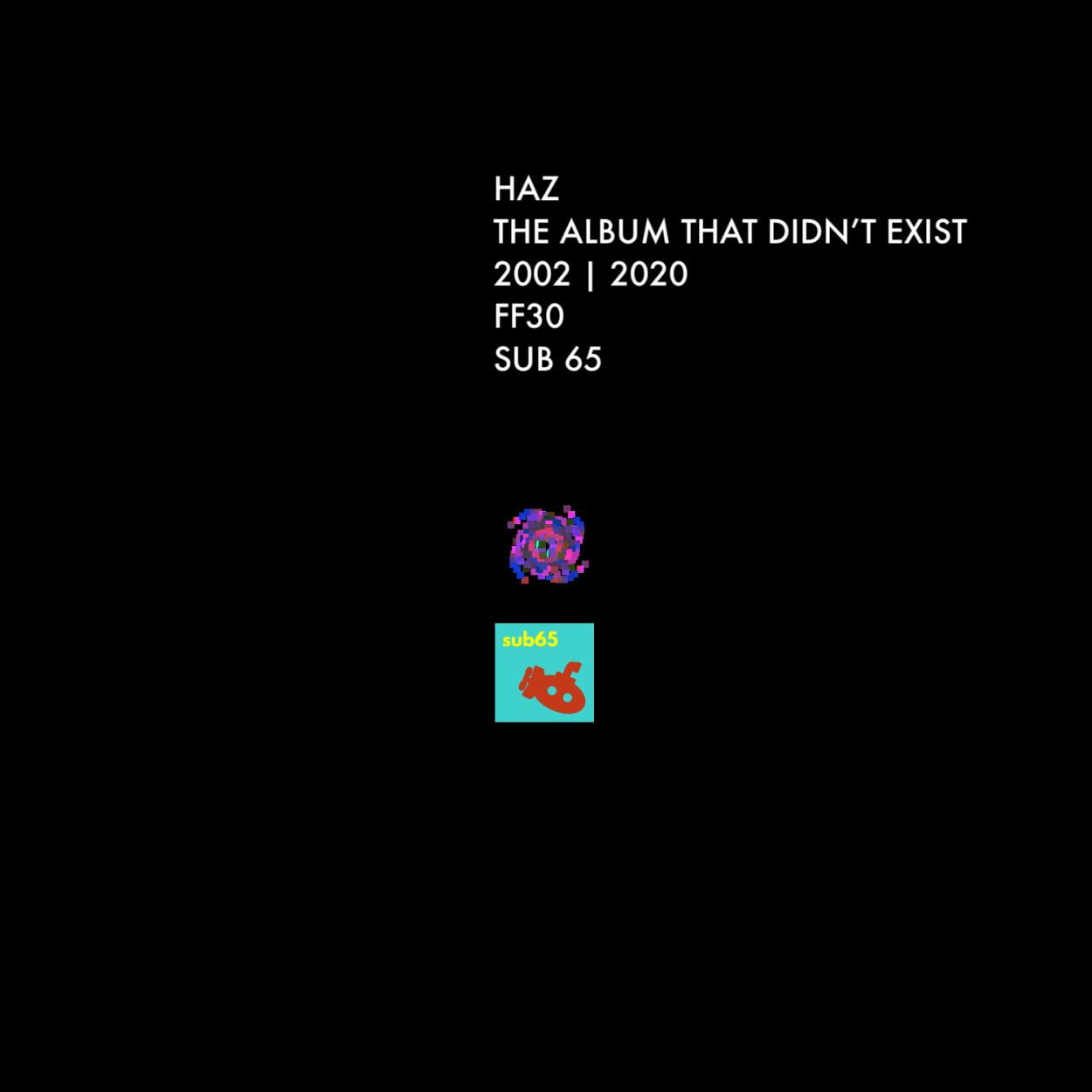 HaZ – The Album That Didn't Exist