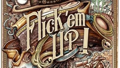Flick'em up! Les cowboys de la pichenotte!