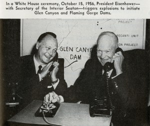 President Eisenhower triggering construction of dams at Flaming Gorge and Glen Canyon (series 200).
