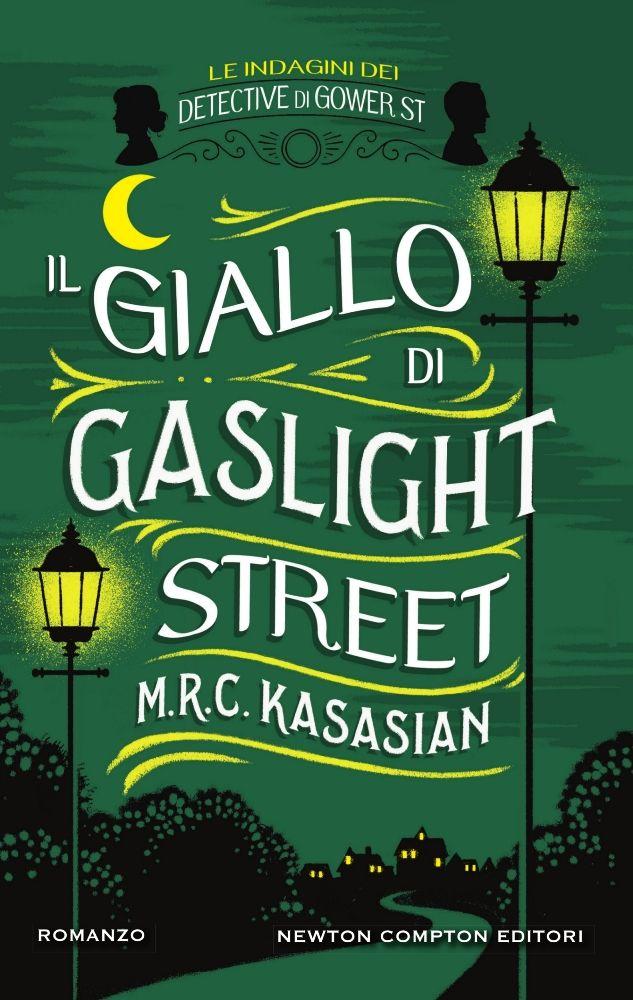 Il giallo di Gaslight Street (Newton Compton 2017)