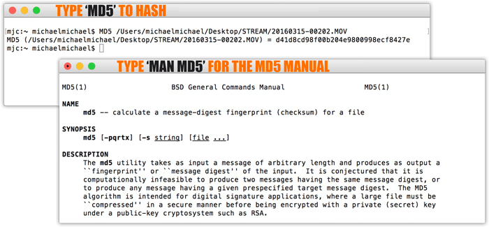 There is a built-in MD5 tool for Macs. To use this MD5 tool, open a Terminal window, type 'md5,' followed by a space, and then the file (with filepath) you want to hash. Type 'man md5' for the full MD5 tool manual.