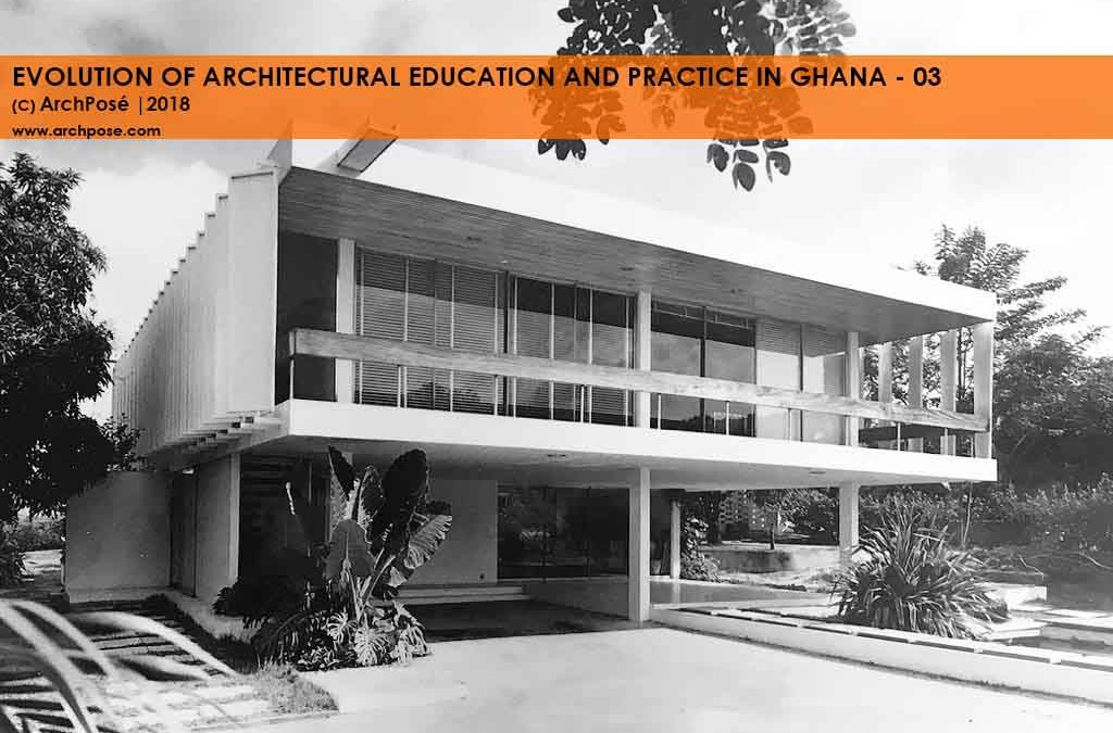 Evolution of Architectural Education and Practice in Ghana- 03