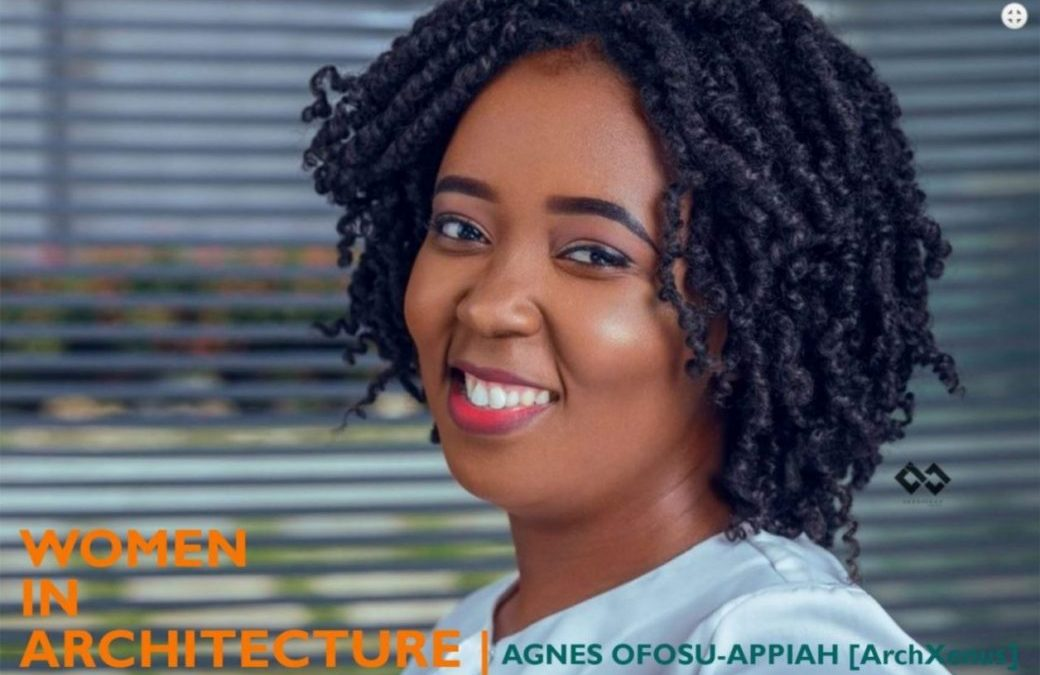 ArchXenus' Agnes Ofosu-Appiah shares on the topic Women In Architecture