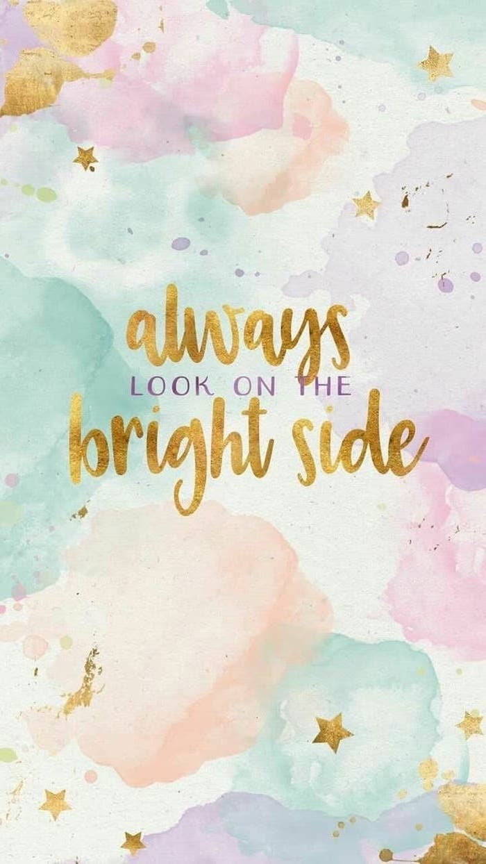 always look on the bright side quote, spring backgrounds, colourful background, phone wallpaper