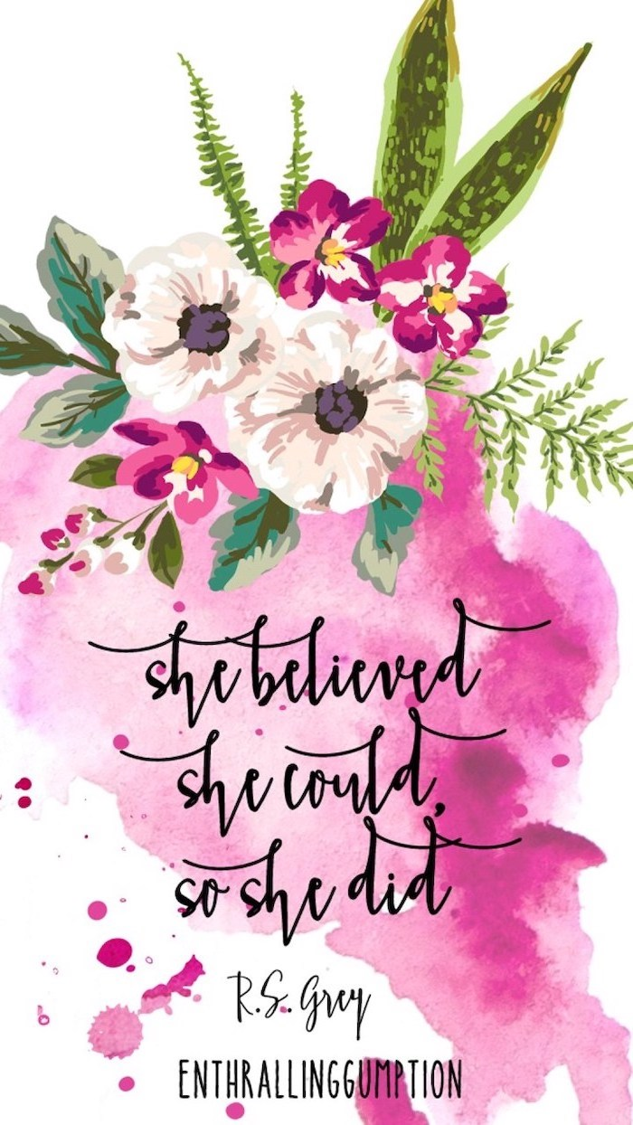 she believed she could so she did, inspirational quote, phone wallpaper, spring flowers wallpaper
