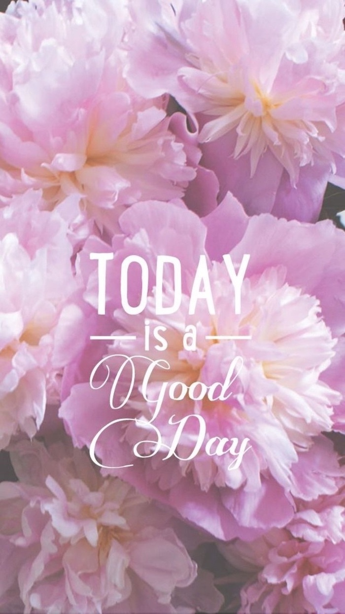 today is a good day, inspirational quote, phone wallpaper, pictures of spring, purple flowers in the background