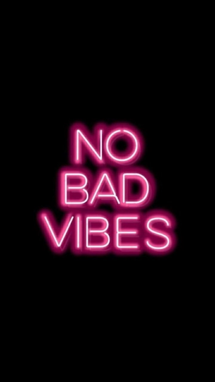 no bad vibes, neon sign, on a black background, pink iphone wallpaper