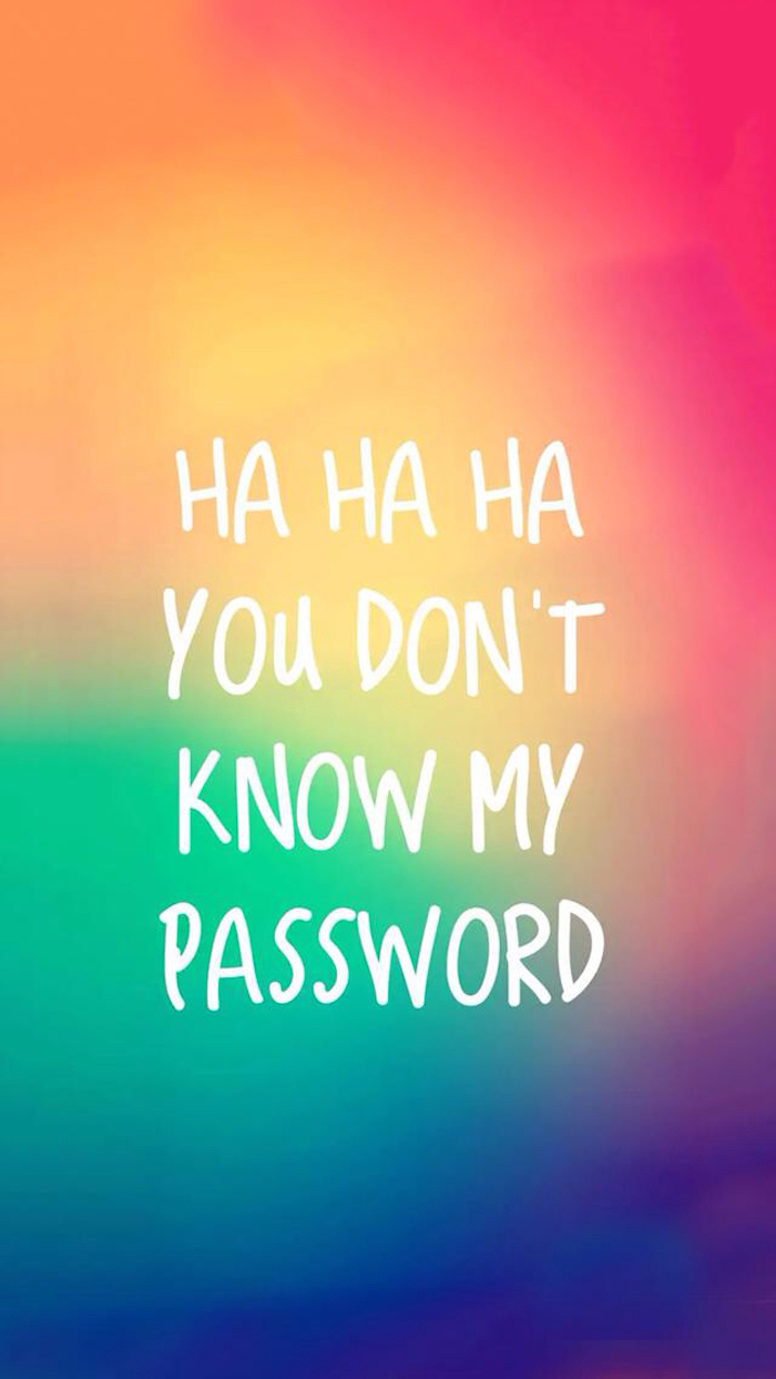 you don't know my password, tumblr wallpaper quotes, rainbow background