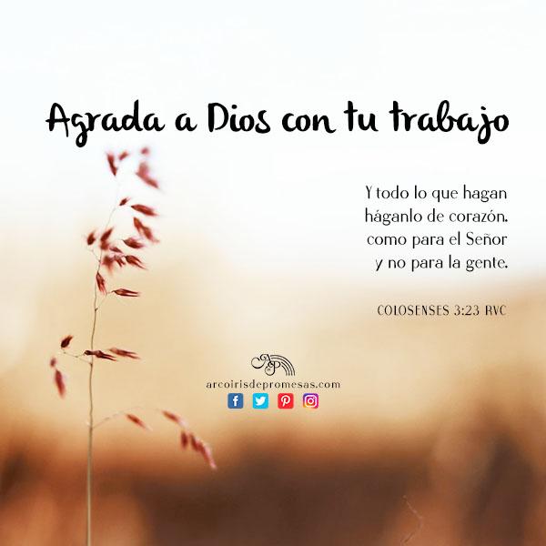 Agrada A Dios Con Tu Trabajo Arcoiris De Promesas