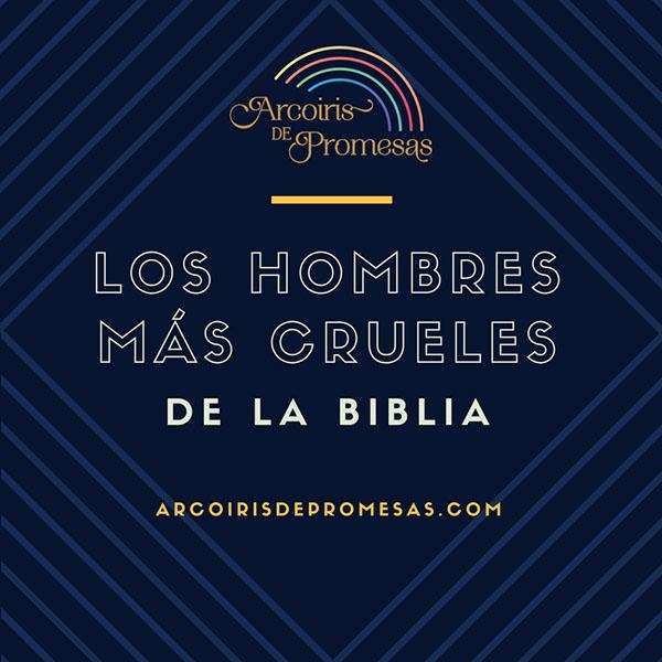 los 5 hombres mas crueles de la biblia historias biblicas enseñanzas cristianas