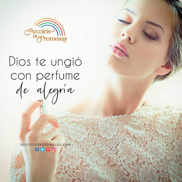 perfume de alegria en tu corazon reflexion cristiana de aliento