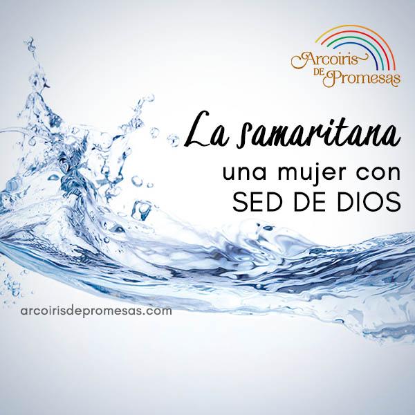 una mujer con sed de dios historia biblica de la samaritana