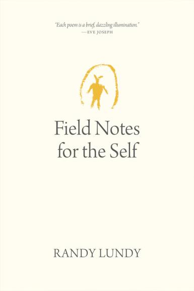 Randy Lundy's Field Notes for the Self