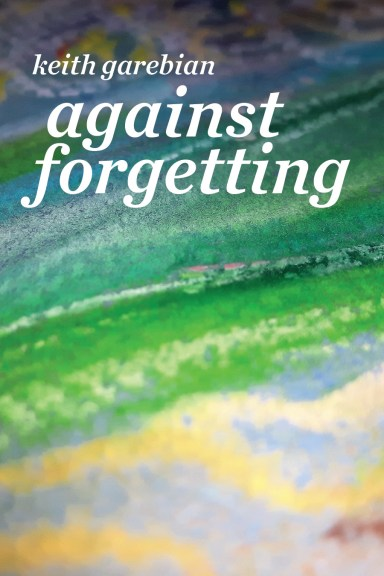 Keith Garebian's Against Forgetting