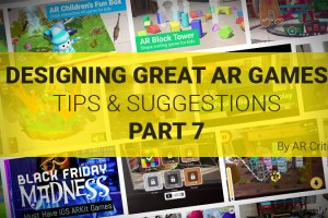 Designing Great AR Games: Tips & Suggestions – Part 7