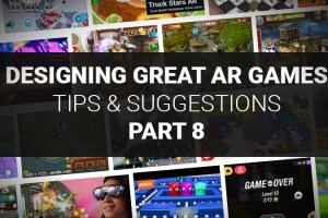 Designing Great AR Games: Tips & Suggestions – Part 8