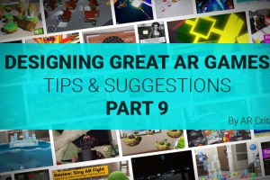 Designing Great AR Games: Tips & Suggestions – Part 9