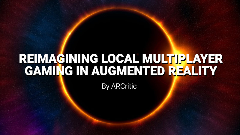 local multiplayer AR gaming