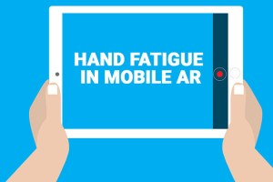 Hand Fatigue in Mobile AR – UX Guide