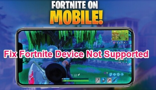 fix fornite device not supported