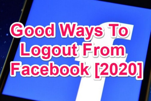good ways to logout from facebook