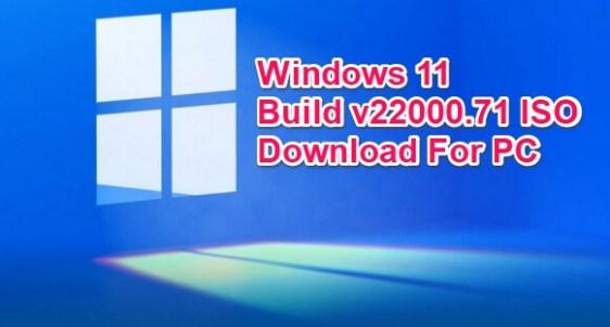 windows 11 build 22000.71 iso