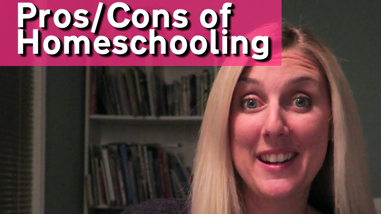 Truth about homeschooling Pros/Cons