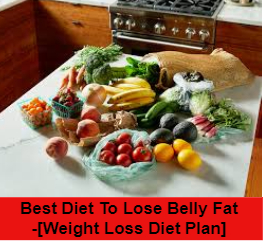 Best Diet To Lose Belly Fat -[Weight Loss Diet Plan] (1)
