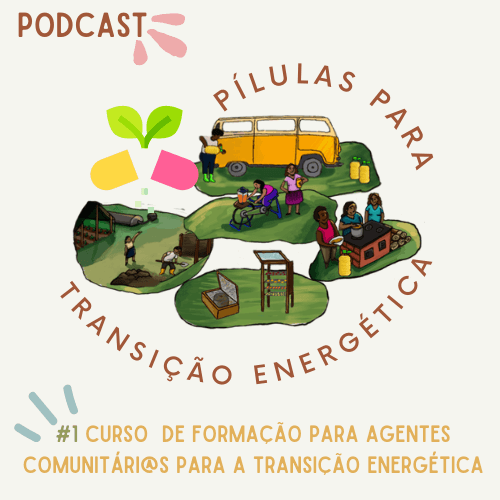 Podcast Pílulas para a Transição Energética