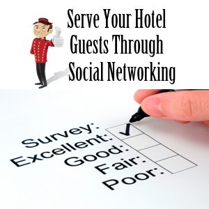 Serve Your Hotel Guests Through Social Networking