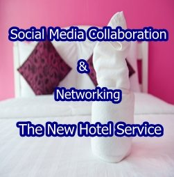 Social Media Collaboration & Networking The New Hotel Service