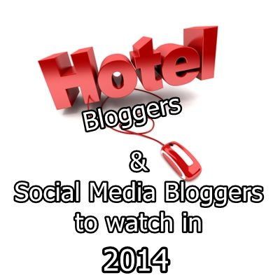 Hotel Bloggers & Social Media Bloggers to watch in 2014