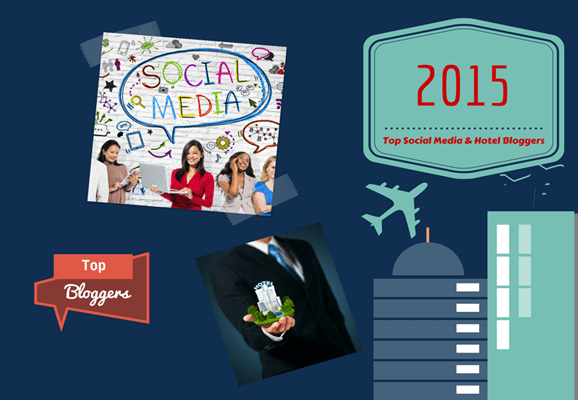 Social Media and Hotel Bloggers To Watch in 2015