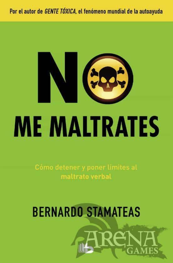 NO ME MALTRATES - B de Bolsillo