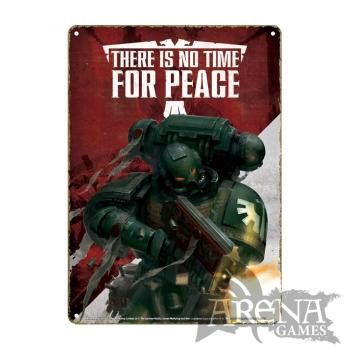 Placa Metálica – Warhammer 40k: There is no time for Peace