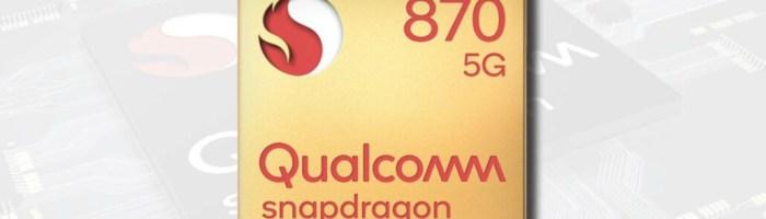 Qualcomm a prezentat Snapdragon 870