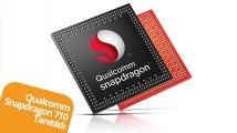 Snapdragon 710 tanıtıldı! Video!