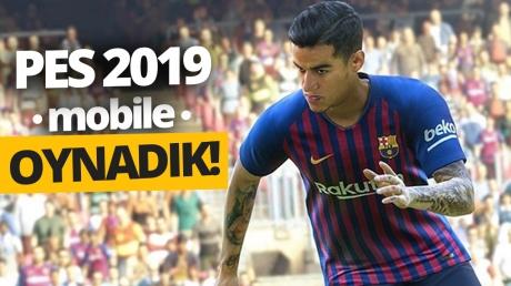 PES 2019 Mobile nasıl olmuş? (Video)