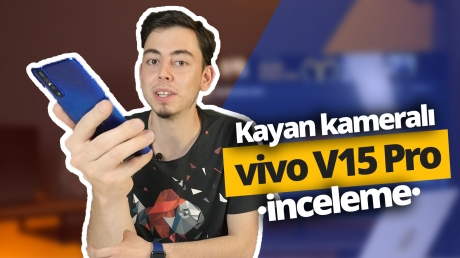 Türkiye'de ilk! Full ekranlı vivo V15 Pro inceleme!