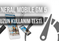 General Mobile GM 5 : Uzun Kullanım Testi